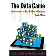 The Data Game: Controversies in Social Science Statistics by Maier; Mark, 9780765629807