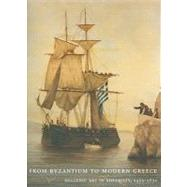 From Byzantium to Modern Greece : Hellenic Art in Adversity, 1453-1830 by Delivorias, Angelos; Georgoula, Electra, 9780977659807