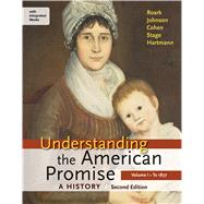 Understanding the American Promise: A History, Volume I: To 1877 A History of the United States by Roark, James L.; Johnson, Michael P.; Cohen, Patricia Cline; Stage, Sarah; Hartmann, Susan M., 9781457639807