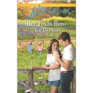 Her Texas Hero by Brookes, Kat, 9780373719808
