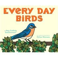 Every Day Birds by Vanderwater, Amy Ludwig; Metrano, Dylan, 9780545699808