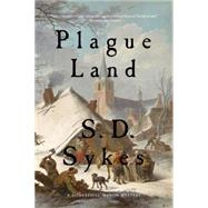 Plague Land by Sykes, S. D., 9781605989808