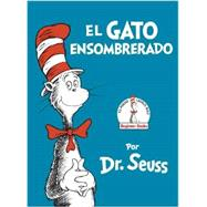 El Gato Ensombrerado (The Cat in the Hat Spanish Edition) by DR SEUSS, 9780553509809