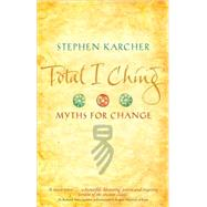 Total I Ching by Karcher, Stephen, 9780749939809
