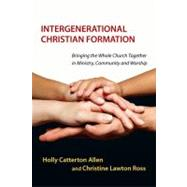 Intergenerational Christian Formation by Allen, Holly Catterton; Ross, Christine Lawton, 9780830839810