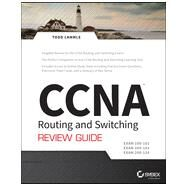 Ccna Routing and Switching Review Guide: Exams 100-101, 200-101, and 200-120 by Lammle, Todd; Frye, Jim (CON), 9781118789810