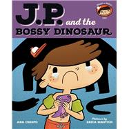 Jp and the Bossy Dinosaur by Crespo, Ana; Sirotich, Erica, 9780807539811