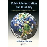 Public Administration and Disability: Community Services Administration in the US by Racino; Julie Ann, 9781466579811