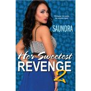 Her Sweetest Revenge 2 by SAUNDRA, 9781617739811