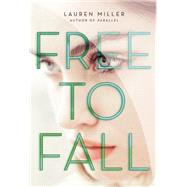 Free to Fall by Miller, Lauren, 9780062199812