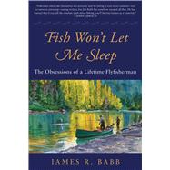 Fish Won't Let Me Sleep by Babb, James R., 9781510709812
