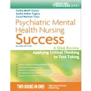 Psychiatric Mental Health Nursing Success: A Q&A Review Applying Critical Thinking to Test Taking by Curtis, Cathy Melfi; Fegley, Audra Baker; Tuzo, Carol Norton, 9780803629813