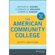 The American Community College by Cohen, Arthur M.; Brawer, Florence B.; Kisker, Carrie B., 9781118449813