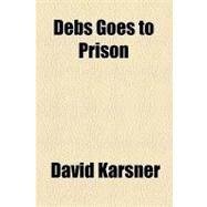 Debs Goes to Prison by Karsner, David, 9781154469813