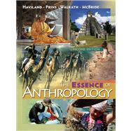 The Essence Of Anthropology by Haviland, William A.; Prins, Harald E. L.; Walrath, Dana; McBride, Bunny, 9780495599814