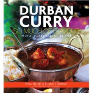 Durban Curry by Platter, Erica; Friedman, Clinton; Goverder, Devi Sankaree (CON), 9780620609814
