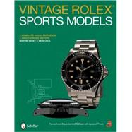Vintage Rolex® Sports Models : A Complete Visual Reference and Unauthorized History by Skeet, Martin, 9780764329814