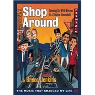 Shop Around Growing Up With Motown in a Sinatra Household by Jenkins, Bruce, 9780986189814