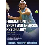 Foundations of Sport and Exercise Psychology 6th Edition With Web Study Guide by Robert Weinberg, Daniel Gould, 9781450469814