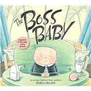 The Boss Baby by Frazee, Marla; Frazee, Marla, 9781481469814