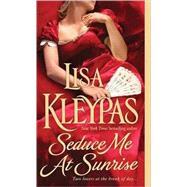 Seduce Me At Sunrise by Kleypas, Lisa, 9780312949815