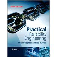 Practical Reliability Engineering by O'Connor, Patrick; Kleyner, Andre, 9780470979815