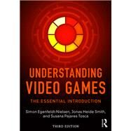 Understanding Video Games: The Essential Introduction by Egenfeldt-Nielsen; Simon, 9781138849815