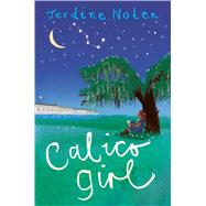 Calico Girl by Nolen, Jerdine, 9781481459815