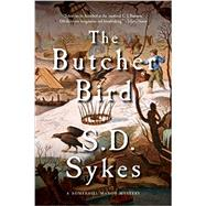 The Butcher Bird by Sykes, S. D., 9781605989815