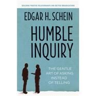 Humble Inquiry by Schein, Edgar H., 9781609949815