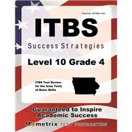 Itbs Success Strategies Level 10 Grade 4: Itbs Test Review for the Iowa Tests of Basic Skills by Itbs Exam Secrets Test Prep, 9781630949815