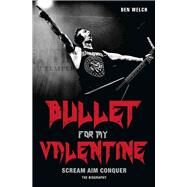 Bullet for My Valentine by Welch, Ben, 9781784189815