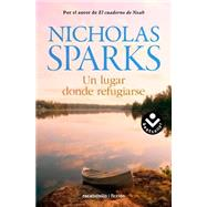 Un lugar donde refugiarse / Safe Haven by Sparks, Nicholas; Rabascall, Iolanda, 9788415729815