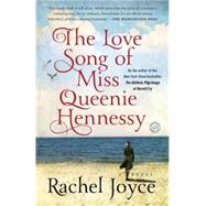 The Love Song of Miss Queenie Hennessy by Joyce, Rachel, 9780812989816