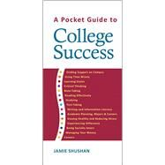 A Pocket Guide to College Success by Shushan, Jamie, 9781457619816