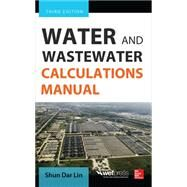 Water and Wastewater Calculations Manual, Third Edition by Lin, Shun Dar, 9780071819817