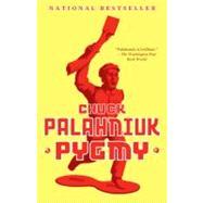 Pygmy by Palahniuk, Chuck, 9780307389817
