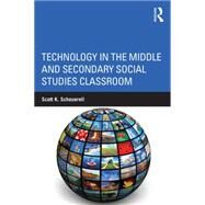 Technology in the Middle and Secondary Social Studies Classroom by Scheuerell; Scott K., 9780415749817