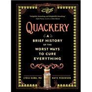 Quackery by Kang, Lydia, M.D.; Pedersen, Nate, 9780761189817