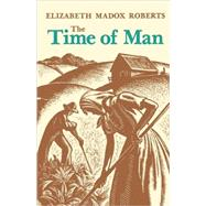 The Time of Man: A Novel by Roberts, Elizabeth Madox, 9780813109817