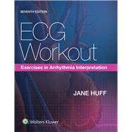 ECG Workout Exercises in Arrhythmia Interpretation by Huff, Jane, 9781469899817