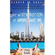 The Witch Doctor of Umm Suqeim by Hawes, Craig, 9781910409817