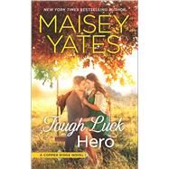 Tough Luck Hero by Yates, Maisey, 9780373789818