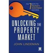 Unlocking the Property Market by Lindeman, John, 9780730319818