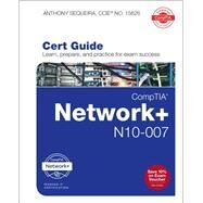 CompTIA Network+ N10-007 Cert Guide by Sequeira, Anthony, 9780789759818
