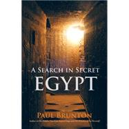 A Search In Secret Egypt by BRUNTON, PAUL, 9781583949818