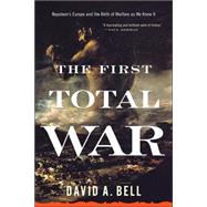 The First Total War by Bell, David A., 9780618919819