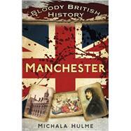 Manchester by Hulme, Michala, 9780750969819