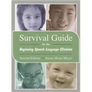 Survival Guide for the Beginning Speech-Language Clinician by Meyer, Susan Moon, 9780890799819