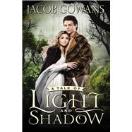 A Tale of Light and Shadow by Gowans, Jacob, 9781609079819
